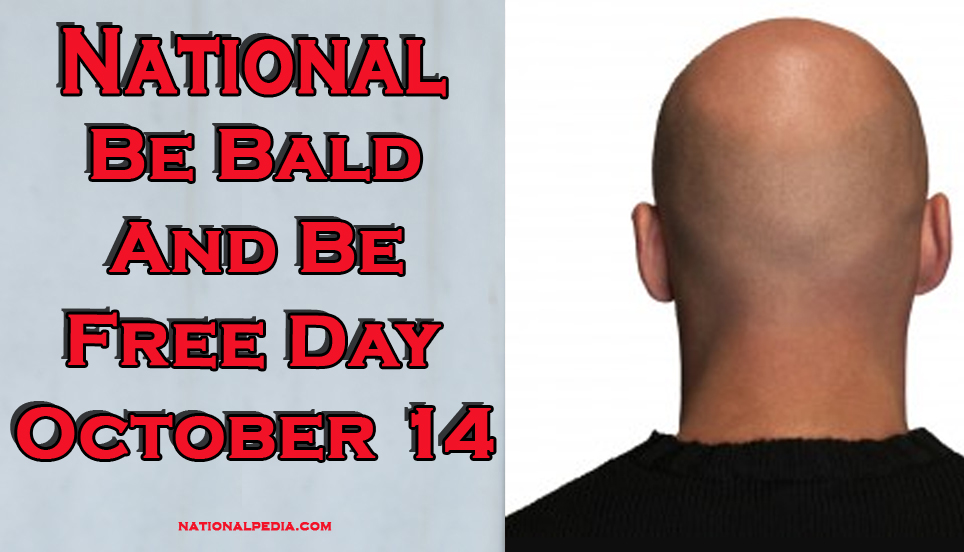 Be Bald and Be Free Day October 14