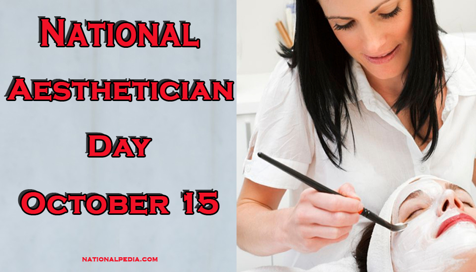 National Aesthetician Day October 15