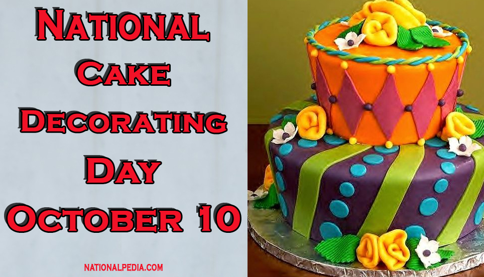 National Cake Decorating Day October 10