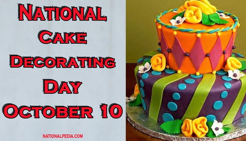 National Cake Decorating Day October 10