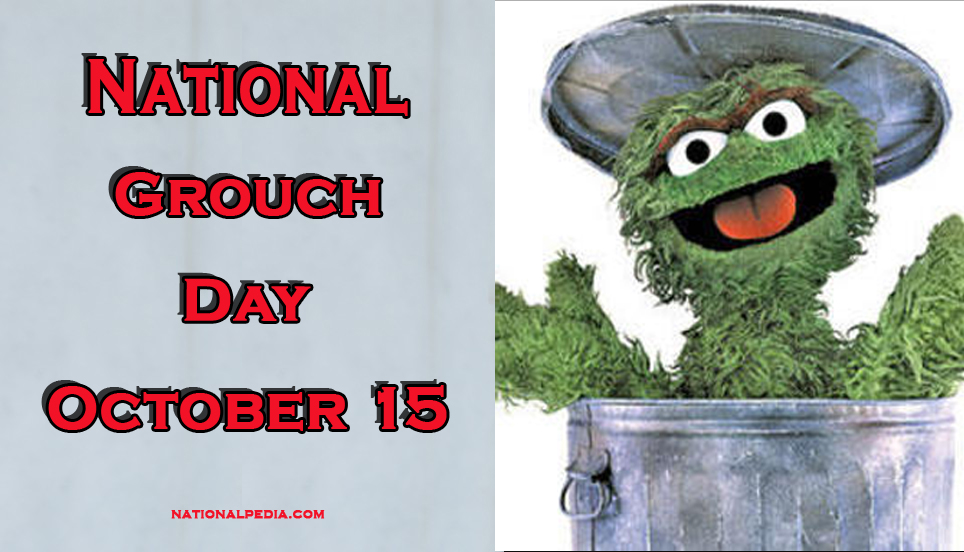 National Grouch Day October 15