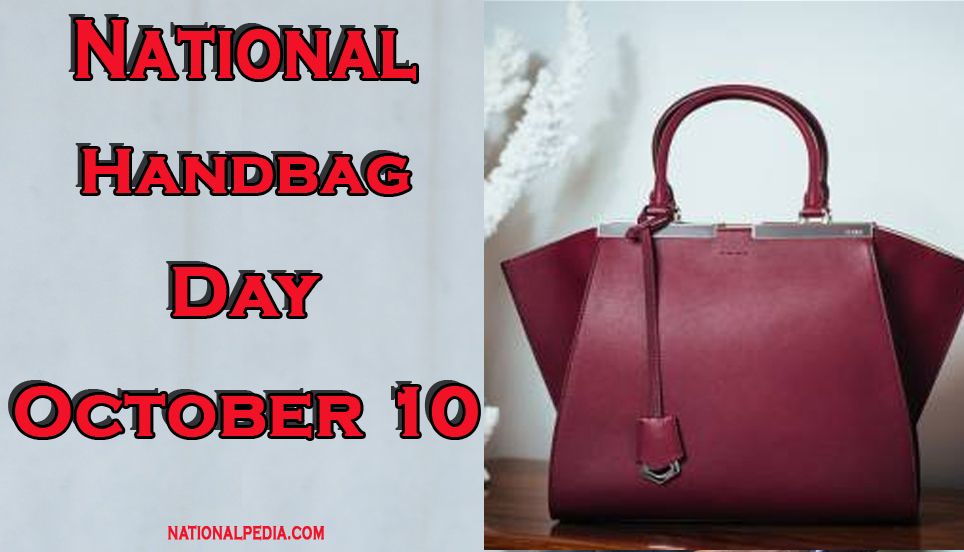 National Handbag Day October 10