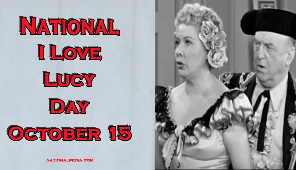 National I Love Lucy Day October 15