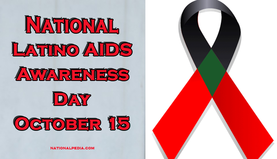 National Latino AIDS Awareness Day October 15