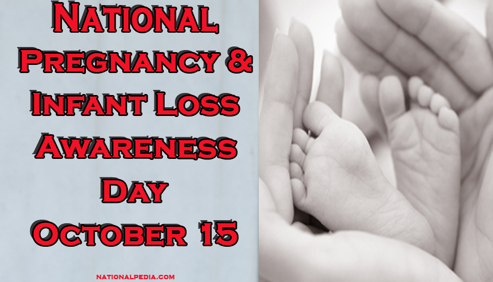 National Pregnancy and Infant Loss Awareness Day October 15