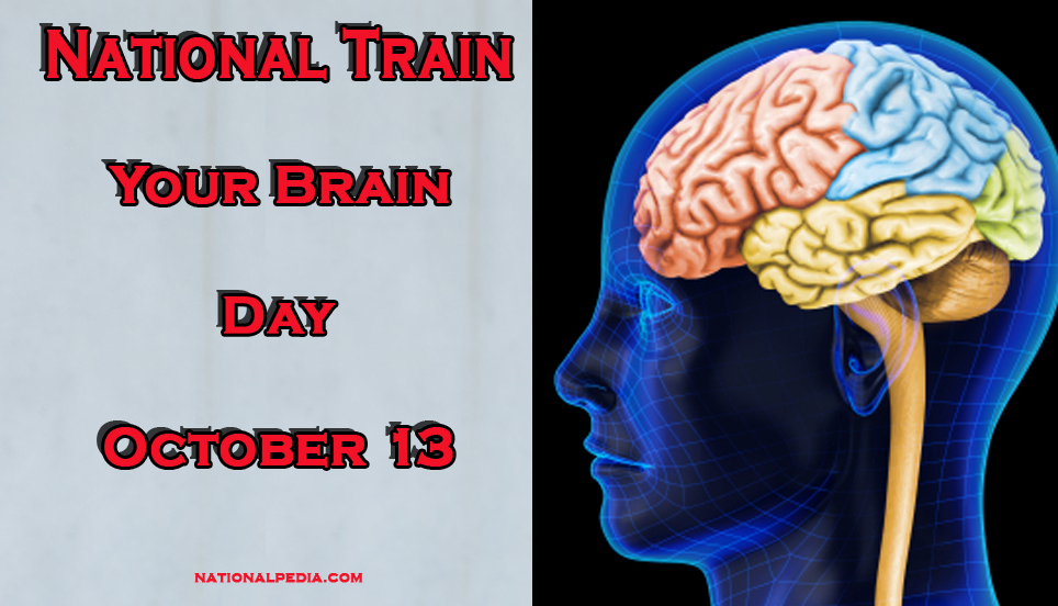 National Train Your Brain Day October 13