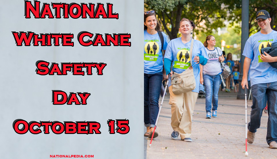 National White Cane Safety Day October 15
