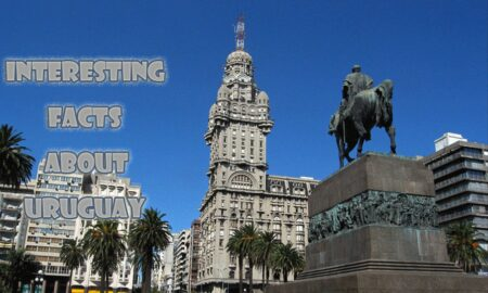 06 Interesting facts about Uruguay