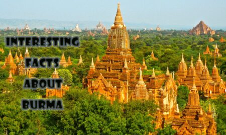 10 Interesting facts about Burma