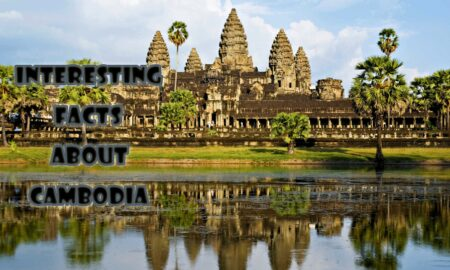10 Interesting facts about Cambodia