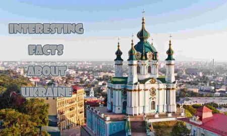 10 Interesting facts about Ukraine