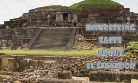 16 Interesting facts about El Salvador
